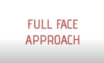 Full Face Approach