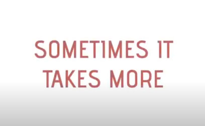 Sometimes It Takes More