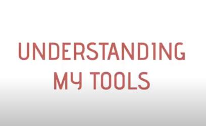 Understanding My Tools